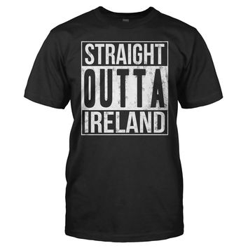Straight Outta Ireland - T Shirt