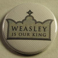 """Harry Potter 1.5"""" Button - Weasley is our King"""