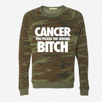 Cancer You Picked The Wrong Bitch fleece crewneck sweatshirt