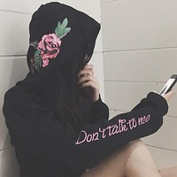 Rose Flower DON' TALK TO ME Hoodies Sweatshirt F