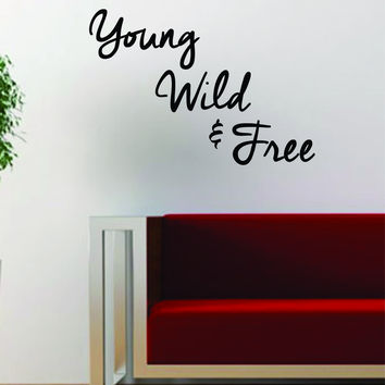 Young Wild Free Inspirational Quote Decal Sticker Wall Vinyl Decor Art