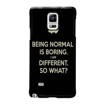 NORMAL IS BORING QUOTES Samsung Galaxy Note 4 Case Cover