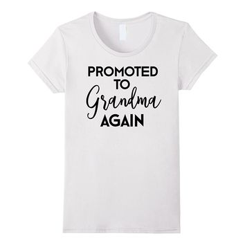 Pregnancy Announcement Promoted to Grandma Again T-Shirt