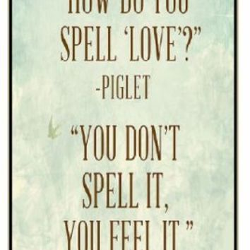 How do you spell love? Piglet - You don't spell it, you feel it - Winnie the Pooh - iPhone 5C black plastic case / Inspiration Walt Disney quotes