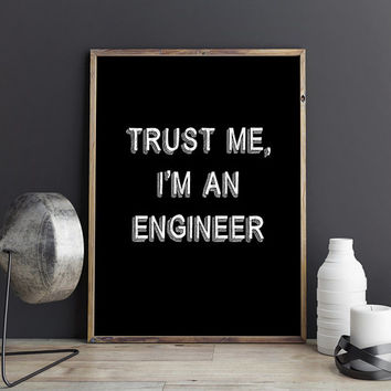 Cool gifts for engineers, Gifts for geeks, Nerd gifts, Science geek gifts, Office humor, Engineer print, Geek wall art PRINTABLE Geek print