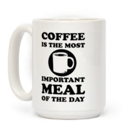 Coffee Is The Most Important Meal Of The Day