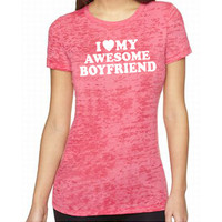 Wedding Gift I Love My Awesome Boyfriend T-shirt Womens Tshirt Burnout Tee Wife Gift Valentine's Day Cool Shirt