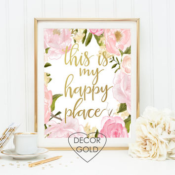this is my happy place quote gold foil print sign home gift gold office decor gold home decor inspirational print wall decor dorm decor