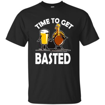Time To Get Basted Funny Beer Thanksgiving Turkey t-shirt G200 Gildan Ultra Cotton T-Shirt