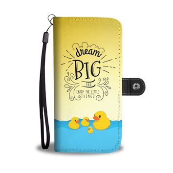 'Dream Big and Enjoy the Little Things' (Ducks) Wallet Phone Case