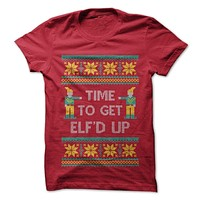 Time To Get Elf'd Up T-Shirt