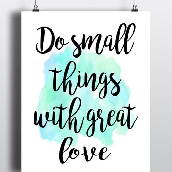 Do small things with great love Mother Teresa Quote Print - Unframed