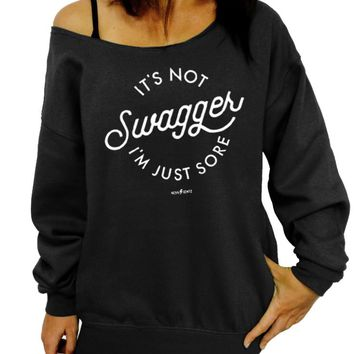 It's Not Swagger I'm Just Sore Workout Sweatshirt - Off The Shoulder Slouchy Sweatshirt
