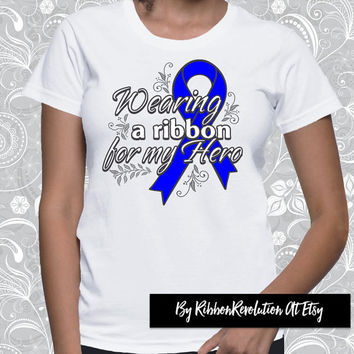 Wearing a Blue Ribbon For My Hero Shirts for Colon Cancer, Dysautonomia, Arthritis Awareness and Other Causes
