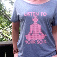 Listen To Your Soul  -  Grey Wide Neck Graphic Buddha TShirt