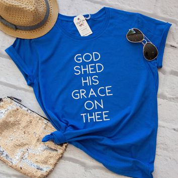 God Shed His Grace on Thee Short Sleeve Shirt