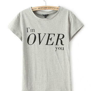 Gray I'm Over You Print Short Sleeve Graphic T-Shirt