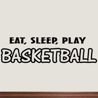 Eat Sleep Play Basketball Wall Decal Sports Wall Quote Saying Athletics Boys ...