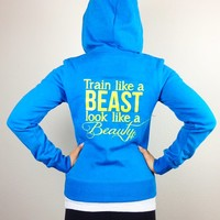 oGorgeous Gym Boutique - Train Like a Beast Look Like a Beauty Zip Up Hoodie