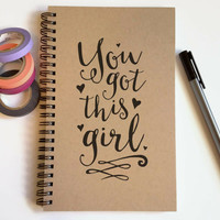 Writing journal, spiral notebook, sketchbook, blank journal, lined notebook, custom, personalized - You got this girl, inspirational journal