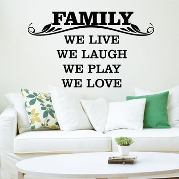Family We Live We Laugh We Play We Love Vinyl Wall Decal Sticker