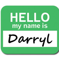 Darryl Hello My Name Is Mouse Pad