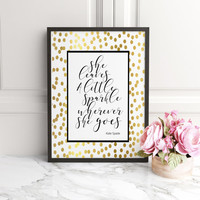 She Leaves a Little Sparkle Wherever She Goes GOLD FOIL Kate Spade Quote, Kate Spade, Bridal Shower Decor,Nursery Babys Room,Children Poster
