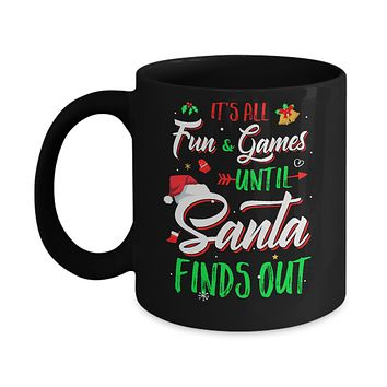 It's All Fun Games Until Santa Finds Out Mug