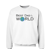Best Dad in the World Sweatshirt