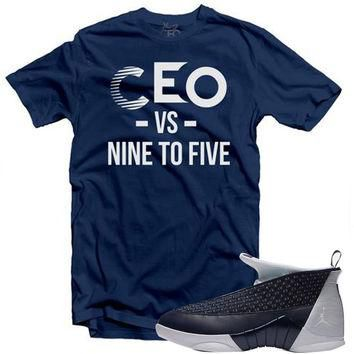 Young Ceo - Jordan 15 OBSIDIAN CEO vs NINE TO FIVE NAVY TEE