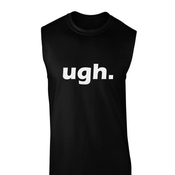 ugh funny text Dark Muscle Shirt  by TooLoud