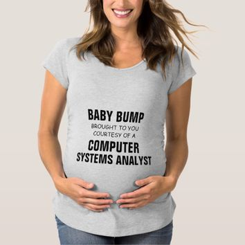 Baby Bump brought to you by a Computer Analyst Maternity T-Shirt