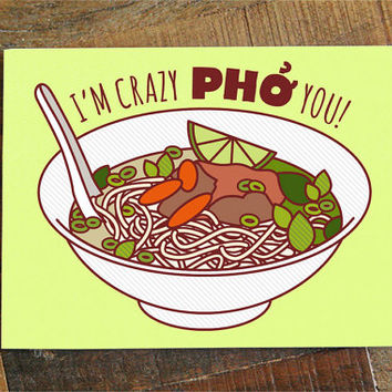 "Funny I Love You Card ""Crazy Pho You"" - Pho Soup Greeting Card, Pun Card, Foodie gifts, Anniversary Card, Valentine's Day Card, Nerdy Card"