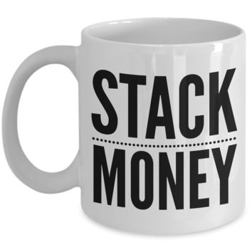 Stack Money Banker Mug Investor, Bank Teller, Day Trader, Investment Banker, Stockbroker, or Real Estate Agent Gift