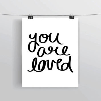 Hand lettered You Are Loved printable typography posters, home decor, prints and posters, INSTANT DOWNLOAD, printable home decor