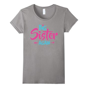 Big Sister Again Shirt - New Gift For Sister
