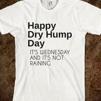 HAPPY DRY HUMP DAY