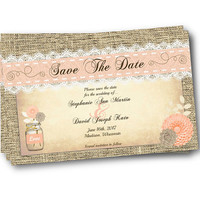 Rustic Save the Date - mason jar - Peach Coral rustic burlap and lace printed or printable beautiful 5x7 invitation invite