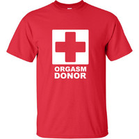 Orgasm Donor College American Sex party drunk bar pick up funny Printed graphic T-Shirt Tee Shirt Mens Ladies Women Youth Kids ML-268