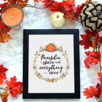 Pumpkin Spice and Everything Nice Printable Art, Thanksgiving Art, Autumn Printable, Fall Printable Art, Instant Download