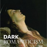 Dark Romanticism: From Goya to Max Ernst