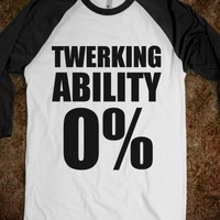 TWERKING ABILITY 0% - FUNNY BASEBALL TSHIRT - underlinedesigns