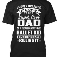 Super Cool Dad Of Awesome Ballet Kid