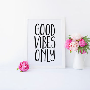 Good Vibes Only, Typography Print, Inspirational Quote, Positive Vibes Wall Decor, Black and White Art, Office Decor, Dorm Decor, PRINTABLE
