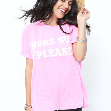 More Sun Please Perfect Tee by Wildfox