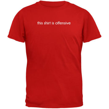 This Shirt Is Offensive Red Adult T-Shirt