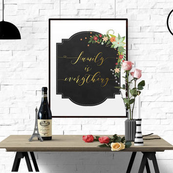 "GOLD FOIL PRINT ""Family is everything family"" quote printable family printable inspirational quote floral print family wall art floral quote"