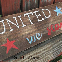 united we stand/ Wood sign/rustic American sign/ Red white and Blue/ Blue lives matter sign/ 4th of July/ Rustic decor/ Summer sign/