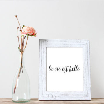 La vie est belle - Life is beautiful inspriational quote Typography art print French Print French Art French Download typography print