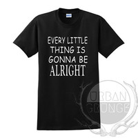 Every little thing is gonna be alright Unisex Tshirt - Graphic tshirt